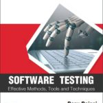 Second edition of Software Testing – Effective Methods, Tools and Techniques published by McGraw Hill Education